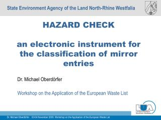 HAZARD CHECK an electronic instrument for the classification of mirror entries