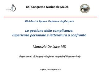 Maurizio De Luca MD  Department  of Surgery – Regional Hospital of Vicenza – Italy
