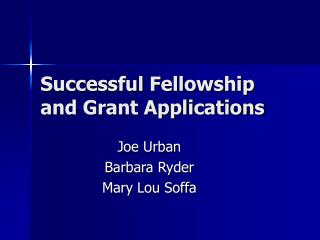 Successful Fellowship and Grant Applications