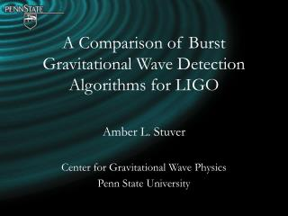 A Comparison of Burst Gravitational Wave Detection Algorithms for LIGO