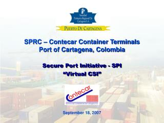 SPRC � Contecar Container Terminals Port of Cartagena, Colombia