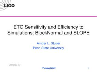 ETG Sensitivity and Efficiency to Simulations: BlockNormal and SLOPE
