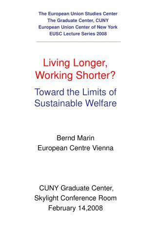 Living Longer,  Working Shorter?