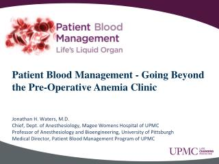 Patient Blood Management - Going Beyond the Pre-Operative Anemia Clinic