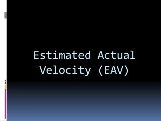 Estimated Actual Velocity (EAV)