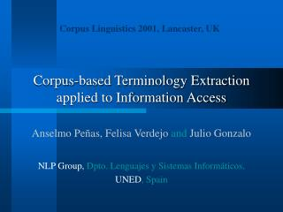 Corpus-based Terminology Extraction applied to Information Access