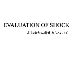 EVALUATION OF SHOCK