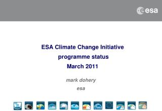 ESA Climate Change Initiative  programme status March 2011