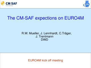 The CM-SAF expections on EURO4M