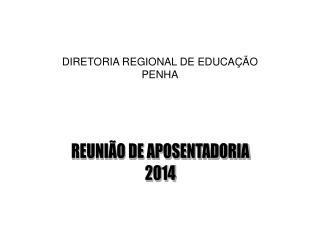 DIRETORIA REGIONAL DE EDUCA��O  PENHA