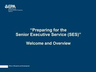 """Preparing for the  Senior Executive Service (SES)"" Welcome and Overview"