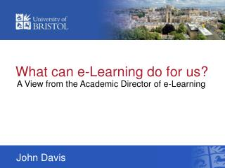 What can e-Learning do for us?