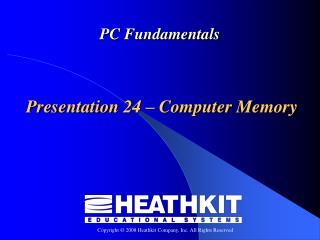 Presentation 24 – Computer Memory