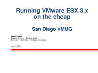 Running VMware ESX 3.x  on the cheap San Diego VMUG