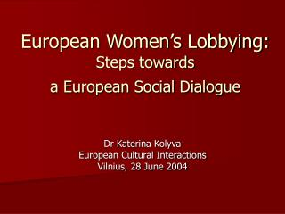 European Women's Lobbying:  Steps towards  a European Social Dialogue