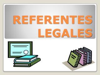 REFERENTES LEGALES