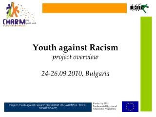Youth against Racism project overview 24-26.09.2010,  Bulgaria