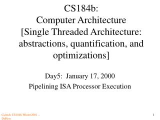 Day5:  January 17, 2000 Pipelining ISA Processor Execution