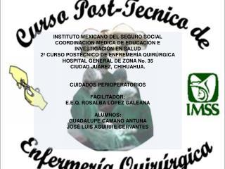 INSTITUTO MEXICANO DEL SEGURO SOCIAL COORDINACI�N M�DICA DE EDUCACI�N E INVESTIGACI�N EN SALUD