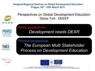 Visegrad Regional Seminar on Global Development Education Prague, 24 th  - 25th March 2011