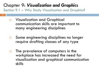 Chapter 9:  Visualization and Graphics Section 9.1 – Why Study Visualization and Graphics?