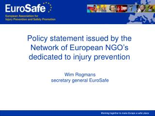 Policy statement issued by the Network of European NGO�s dedicated to injury prevention