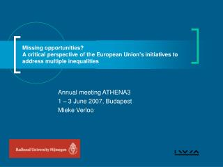 Annual meeting ATHENA3 1 – 3 June 2007, Budapest Mieke Verloo