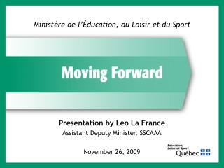 Presentation by Leo La France Assistant Deputy Minister, SSCAAA November 26, 2009