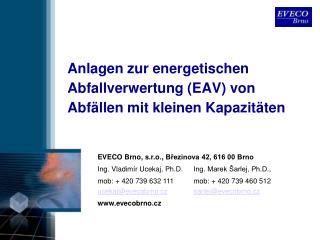 Anlagen zur energetischen Abfallverwertung (EAV) von Abfällen mit kleinen Kapazitäten