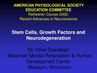 AMERICAN PHYSIOLOGICAL SOCIETY  EDUCATION COMMITTEE Refresher Course 2002: