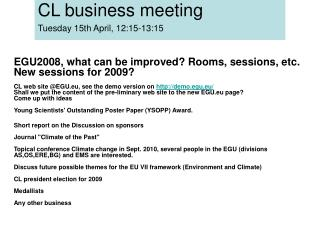 CL business meeting  Tuesday 15th April, 12:15-13:15