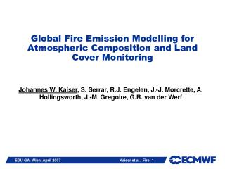 Global Fire Emission Modelling for Atmospheric Composition and Land Cover Monitoring