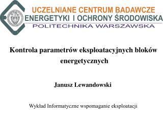 Kontrola parametr�w eksploatacyjnych blok�w  energetycznych