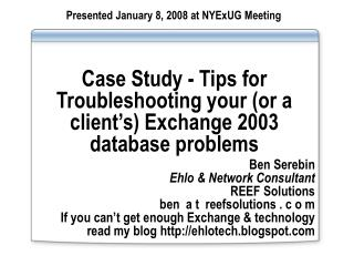 Case Study - Tips for Troubleshooting your (or a client's) Exchange 2003 database problems