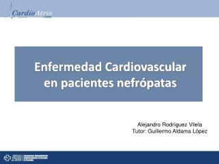 Enfermedad Cardiovascular  en pacientes nefrópatas