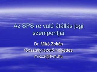 Az SPS-re való átállás jogi szempontjai