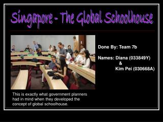Singapore - The Global Schoolhouse