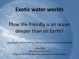 Life in exotic water worlds?