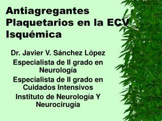 Antiagregantes Plaquetarios en la ECV Isquémica