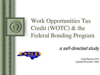 Work Opportunities Tax Credit WOTC  the Federal Bonding Program