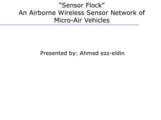 """Sensor Flock""  An Airborne Wireless Sensor Network of Micro-Air Vehicles"