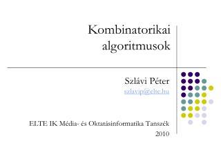 Szlávi Péter szlavip@elte.hu ELTE IK Média- és Oktatásinformatika Tanszék 2010
