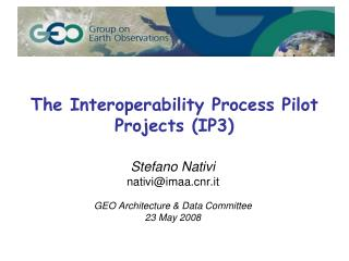 The Interoperability Process Pilot Projects (IP3)