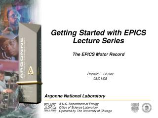 Getting Started with EPICS Lecture Series