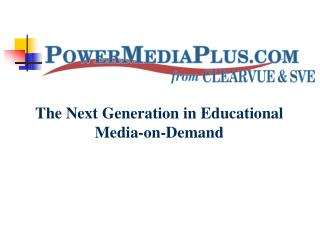 The Next Generation in Educational Media-on-Demand