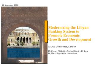 Modernizing the Libyan Banking System to Promote Economic Growth and Development
