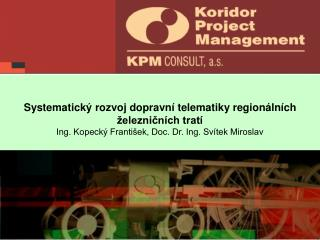 Hlavní zhotovitel:  SUDOP Praha, resp. iKP Praha