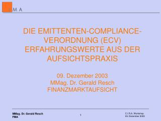 -   Sinn einer Compliance Organisation Compliance Regelwerke in Österreich Ziele der ECV