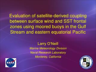 Larry O'Neill Marine Meteorology Division Naval Research Laboratory Monterey, California