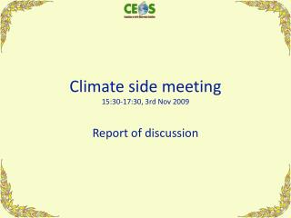 Climate side meeting 15:30-17:30, 3rd Nov 2009